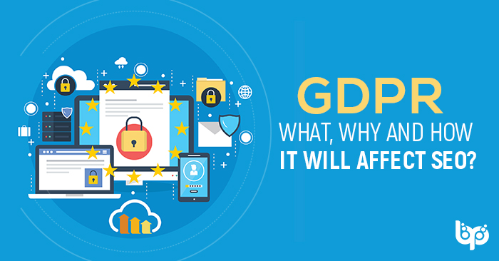 GDPR What, Why And How It Will Affect Seo